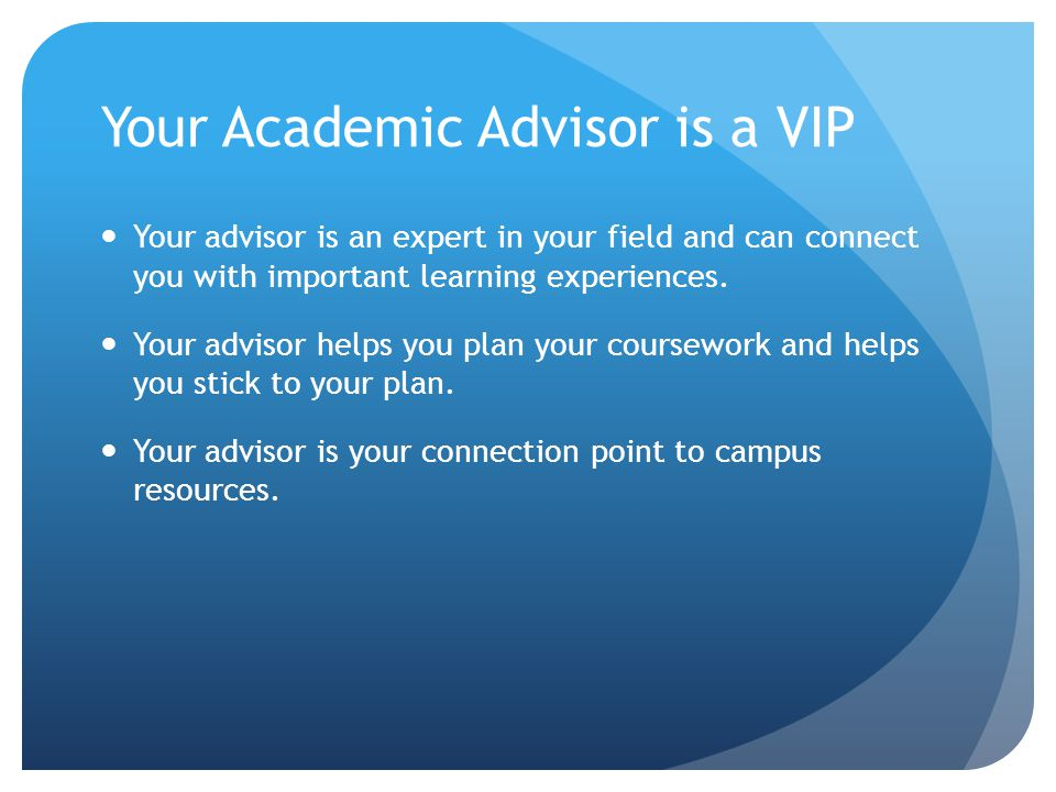 Connecting with your advisor: Look for an e-mail invitation, make an appointment.