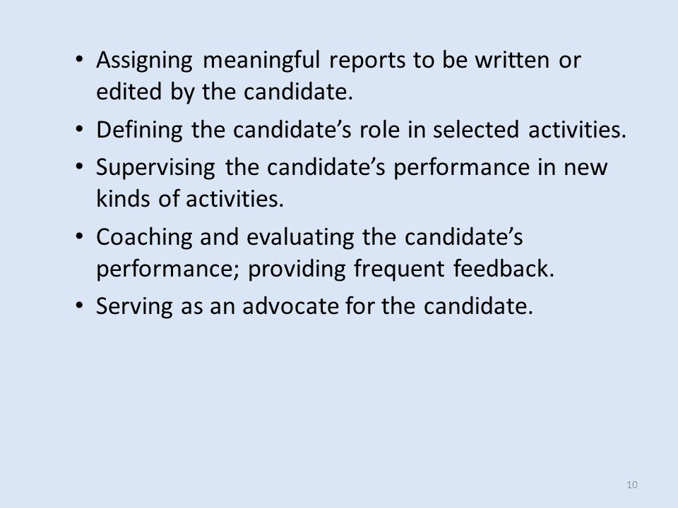 Assigning meaningful reports to be written or edited by the candidate.