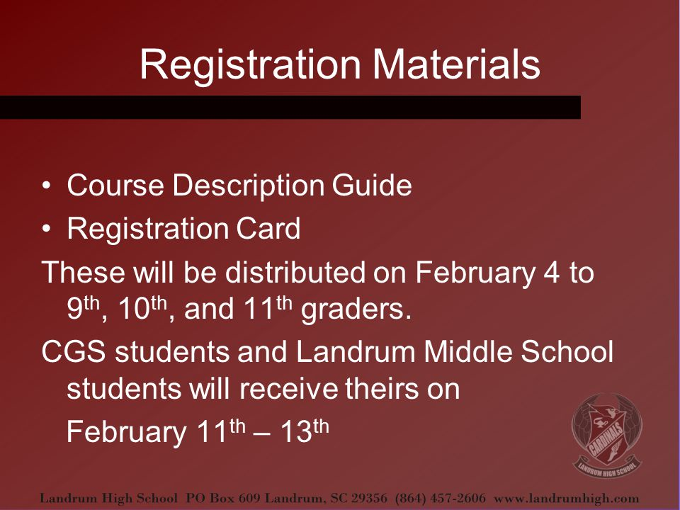 Registration Materials Course Description Guide Registration Card These will be distributed on February 4 to 9 th, 10 th, and 11 th graders.