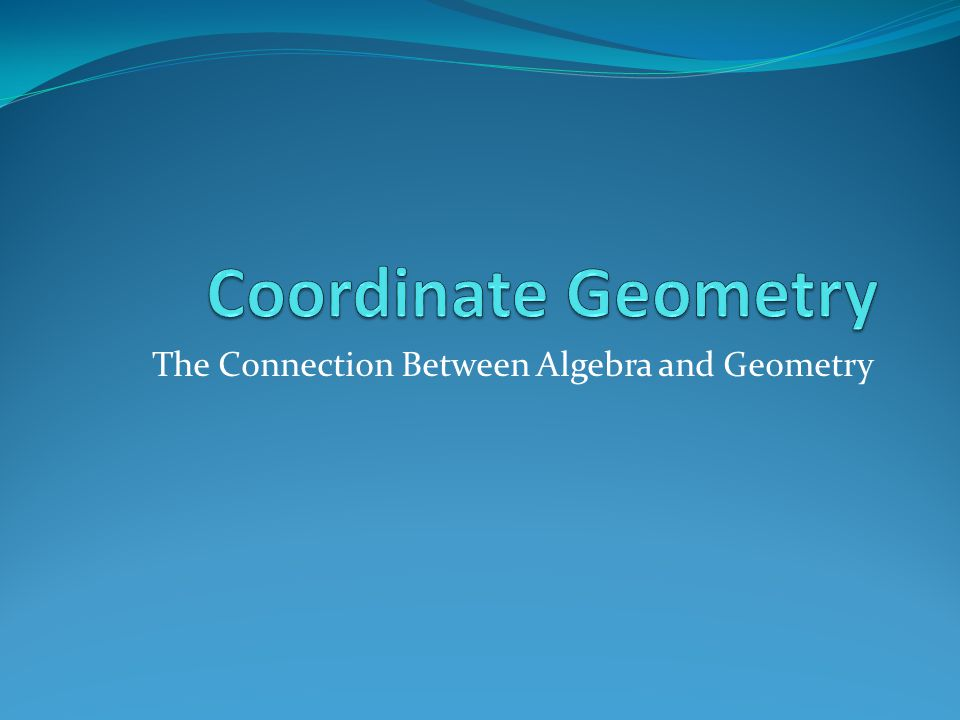 The Connection Between Algebra and Geometry