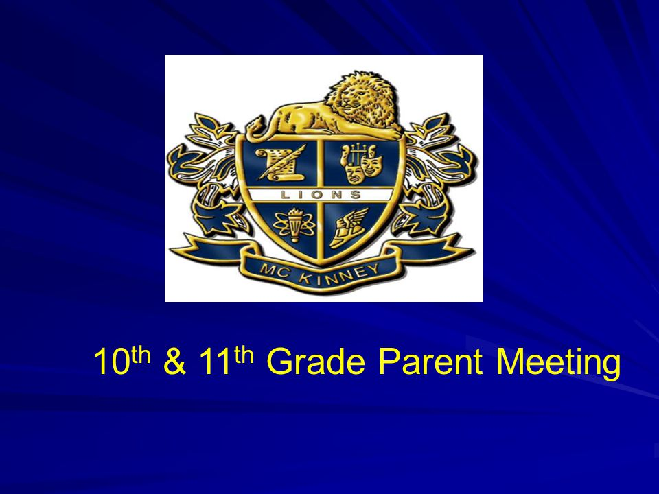 10 th & 11 th Grade Parent Meeting