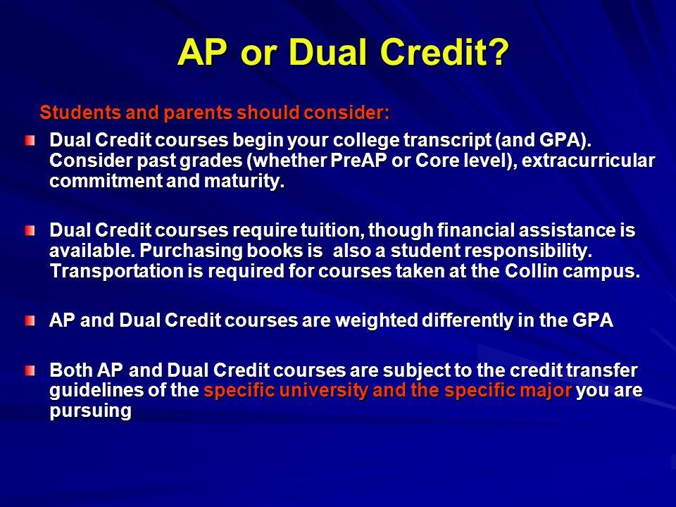 AP or Dual Credit.