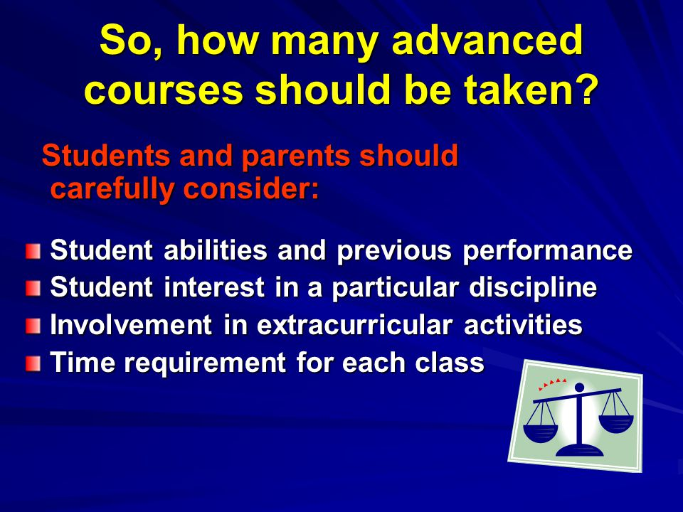 So, how many advanced courses should be taken.