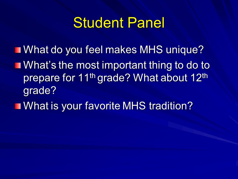 Student Panel What do you feel makes MHS unique.