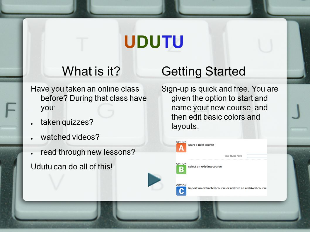 UDUTU What is it.Have you taken an online class before.