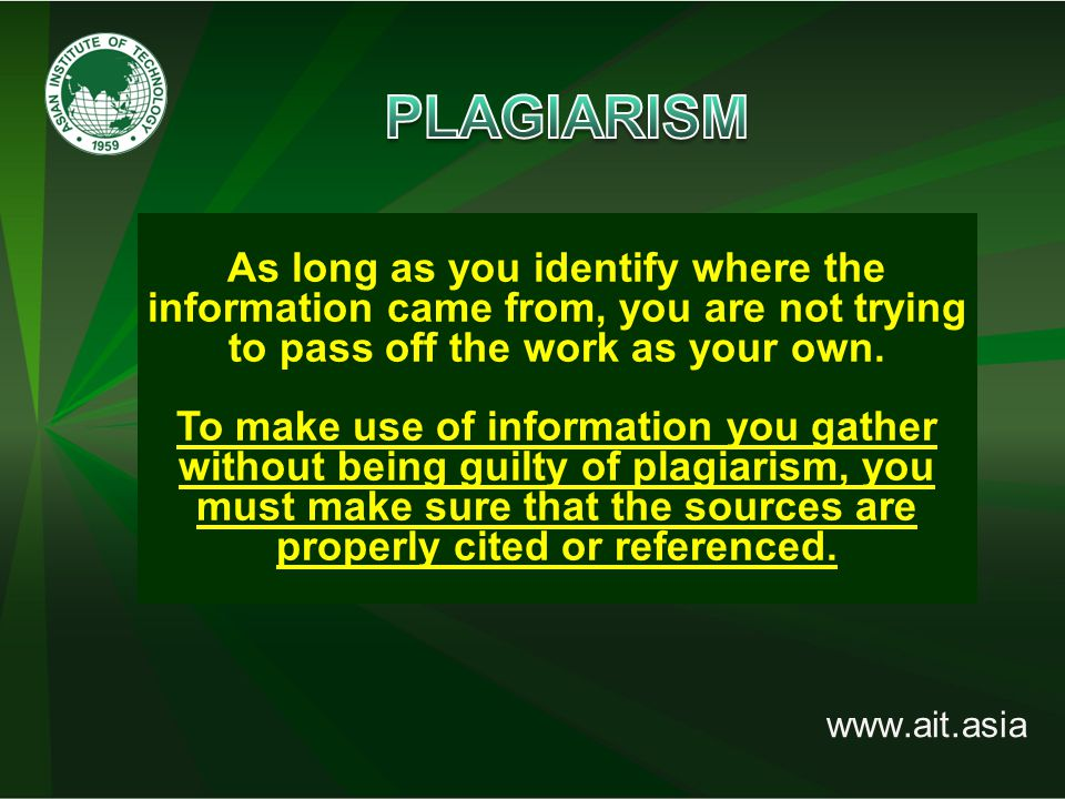 www.ait.asia As long as you identify where the information came from, you are not trying to pass off the work as your own.