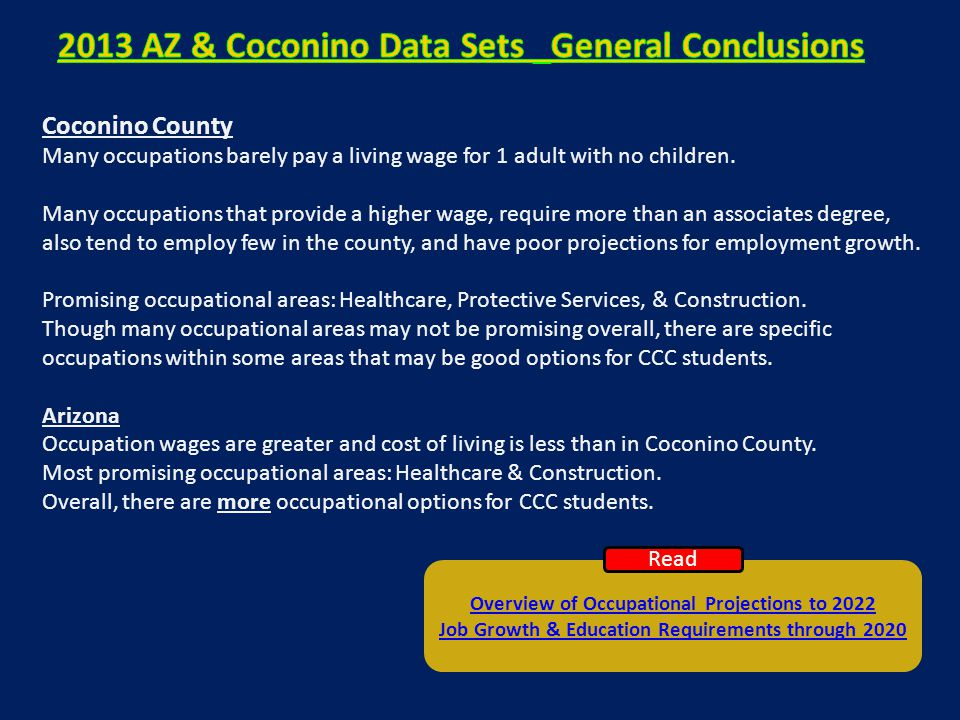 Coconino County Many occupations barely pay a living wage for 1 adult with no children. Many occupations that provide a higher wage, require more than
