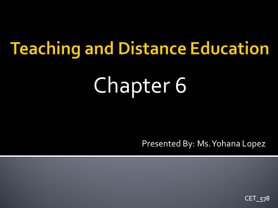 Chapter 6 Presented By: Ms. Yohana Lopez CET_578