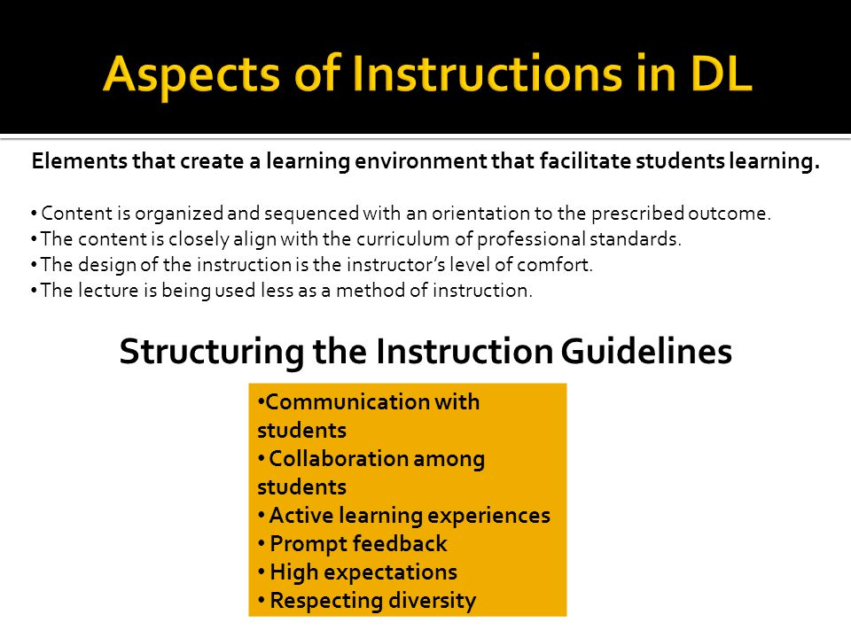 Elements that create a learning environment that facilitate students learning.