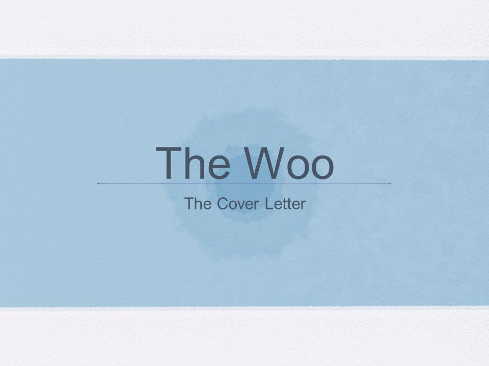 The Woo The Cover Letter