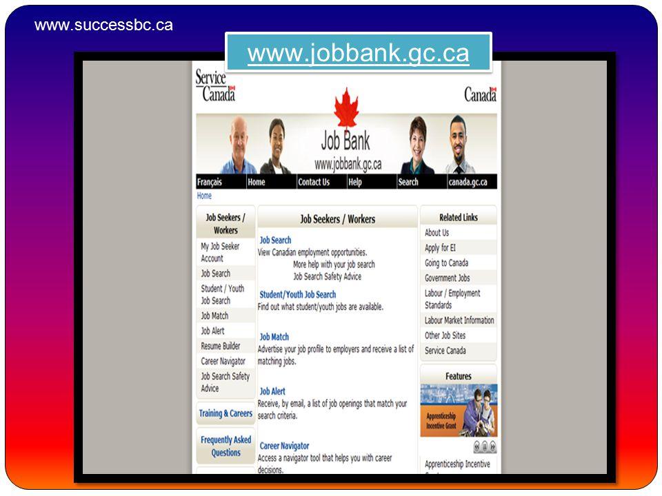 www.jobbank.gc.ca www.successbc.ca