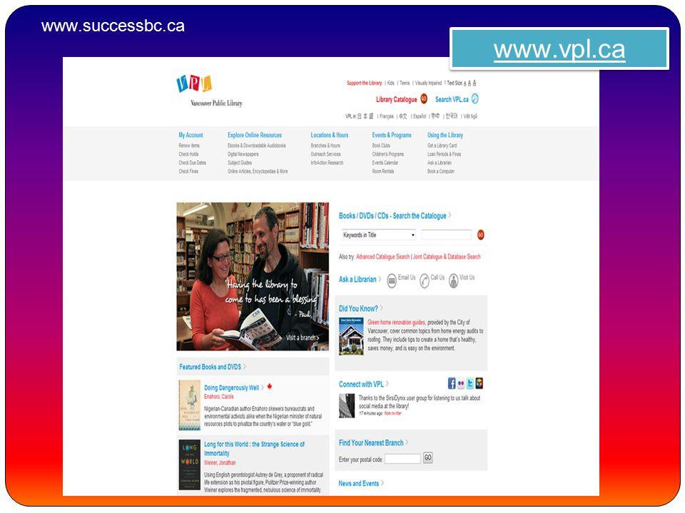 www.vpl.ca www.successbc.ca