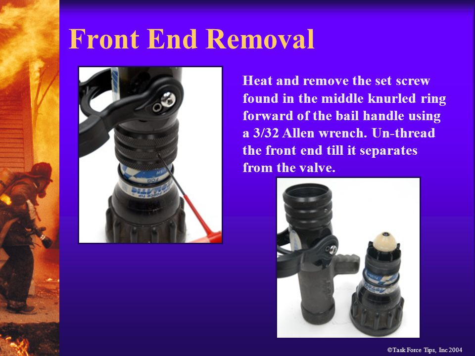 ©Task Force Tips, Inc 2004 Front End Removal Heat and remove the set screw found in the middle knurled ring forward of the bail handle using a 3/32 Allen wrench.