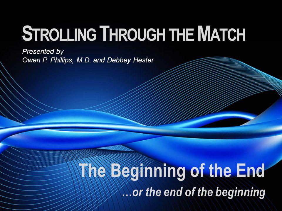 S TROLLING T HROUGH THE M ATCH The Beginning of the End … or the end of the beginning Presented by Owen P.