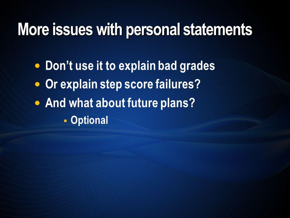 Don't use it to explain bad grades Or explain step score failures.