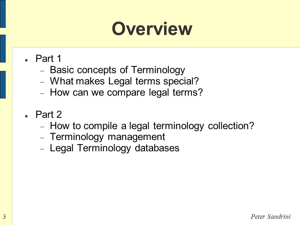 3Peter Sandrini Overview Part 1  Basic concepts of Terminology  What makes Legal terms special.