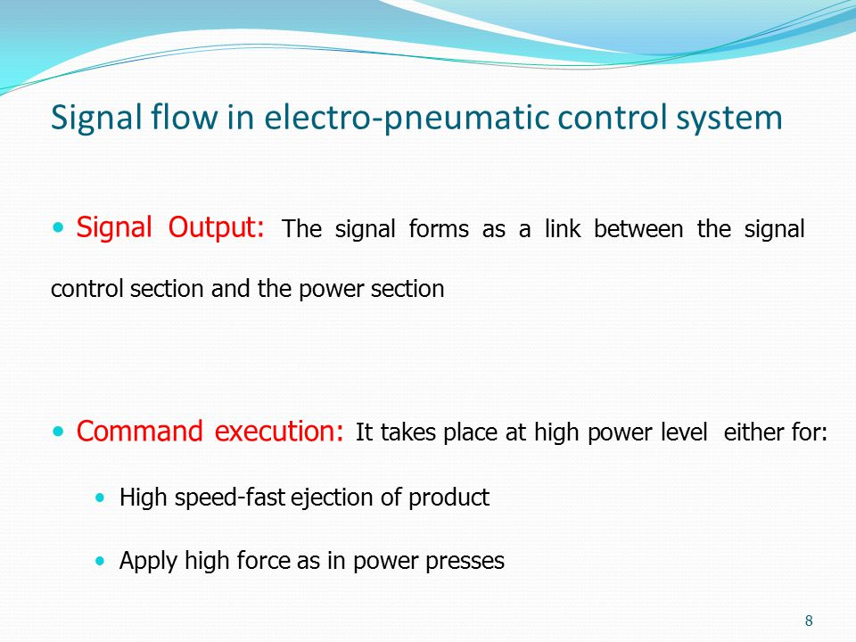 Signal flow in electro-pneumatic control system Signal Output: The signal forms as a link between the signal control section and the power section Com