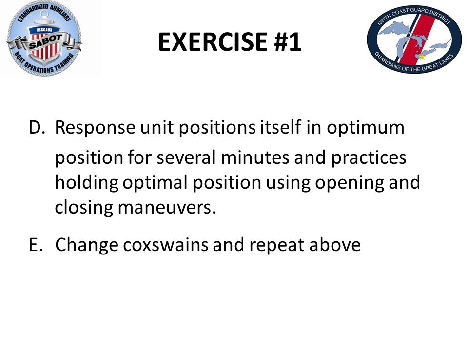 EXERCISE #1 D.Response unit positions itself in optimum position for several minutes and practices holding optimal position using opening and closing