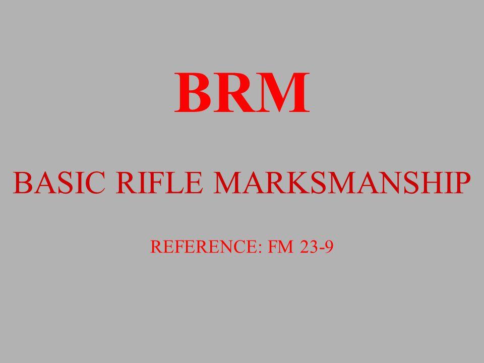 BRM BASIC RIFLE MARKSMANSHIP REFERENCE: FM 23-9