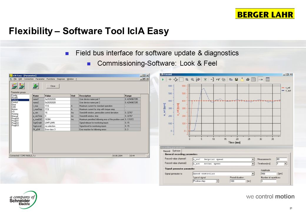21 Flexibility – Software Tool IclA Easy Field bus interface for software update & diagnostics Commissioning-Software: Look & Feel