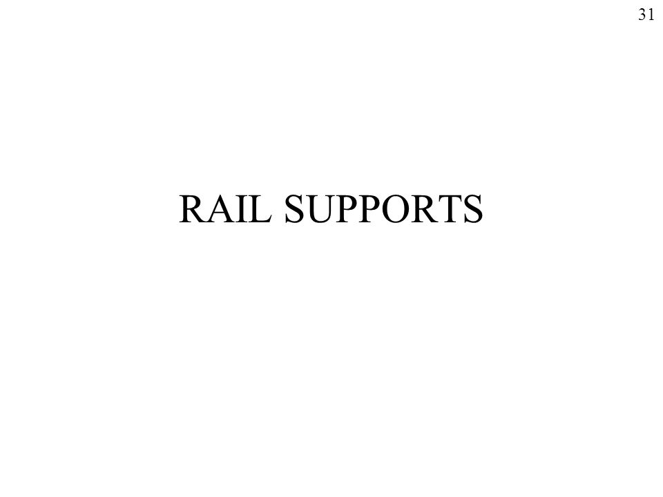 RAIL SUPPORTS 31