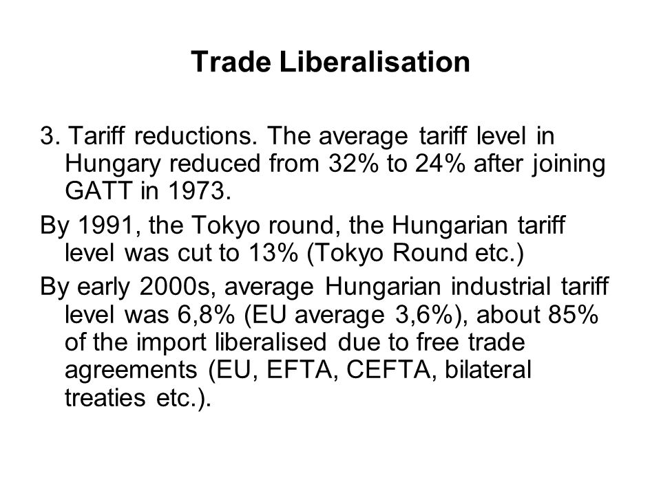 Trade Liberalisation 3. Tariff reductions.