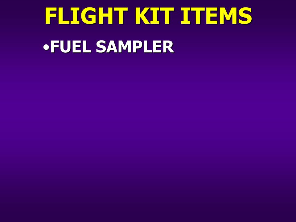 FLIGHT KIT ITEMS FUEL SAMPLERFUEL SAMPLER