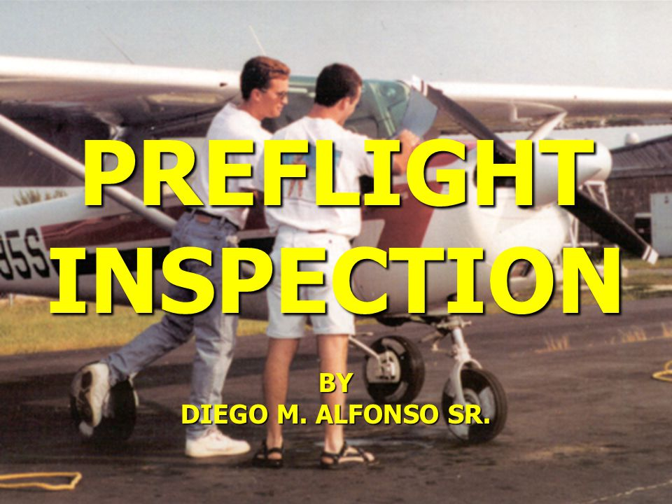 PREFLIGHTINSPECTION BY DIEGO M. ALFONSO SR.