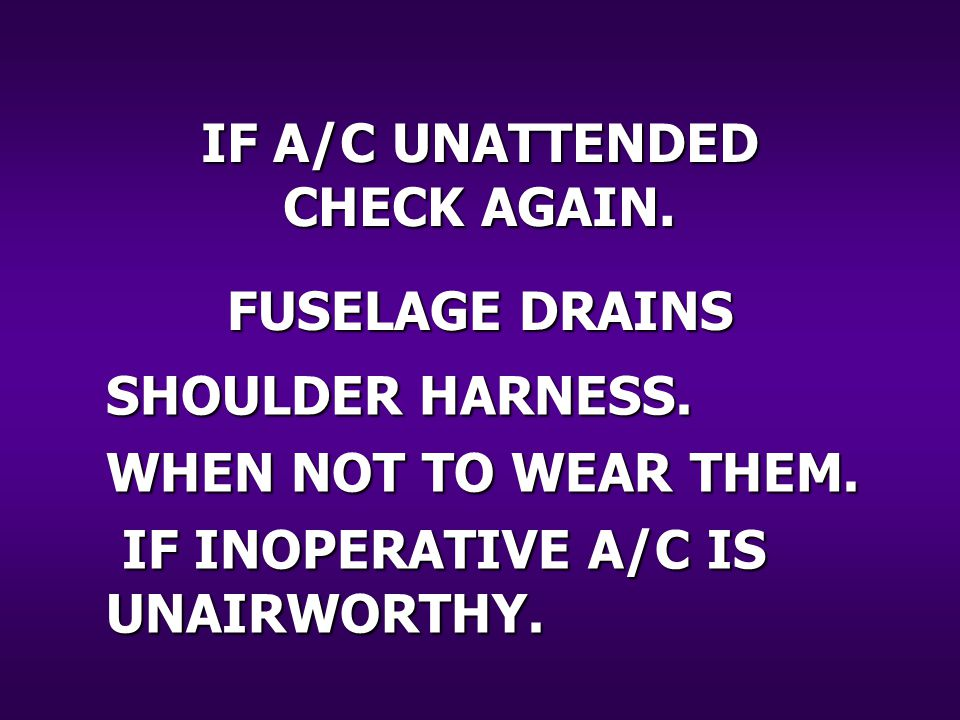 SHOULDER HARNESS. WHEN NOT TO WEAR THEM. IF INOPERATIVE A/C IS UNAIRWORTHY.