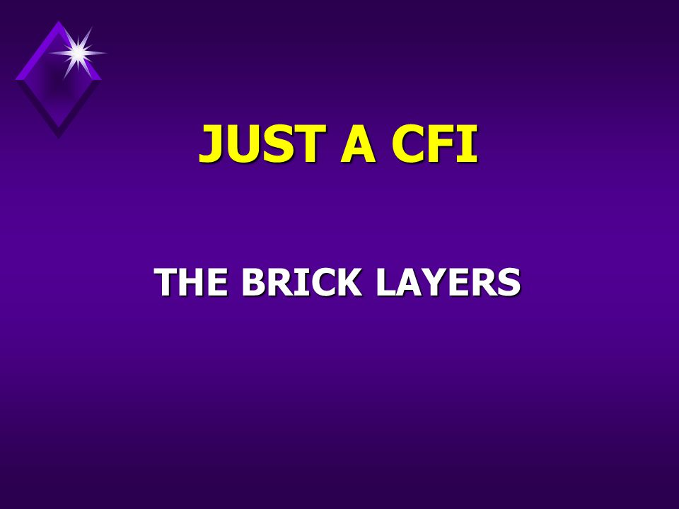 THE BRICK LAYERS JUST A CFI