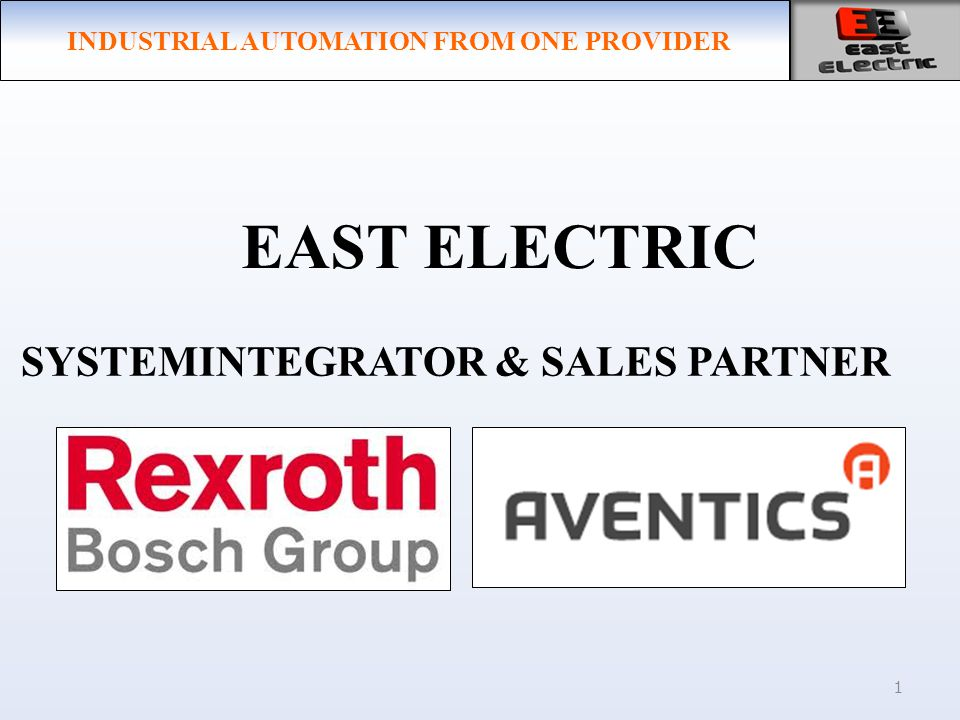 EAST ELECTRIC 1 SYSTEMINTEGRATOR & SALES PARTNER INDUSTRIAL AUTOMATION FROM ONE PROVIDER