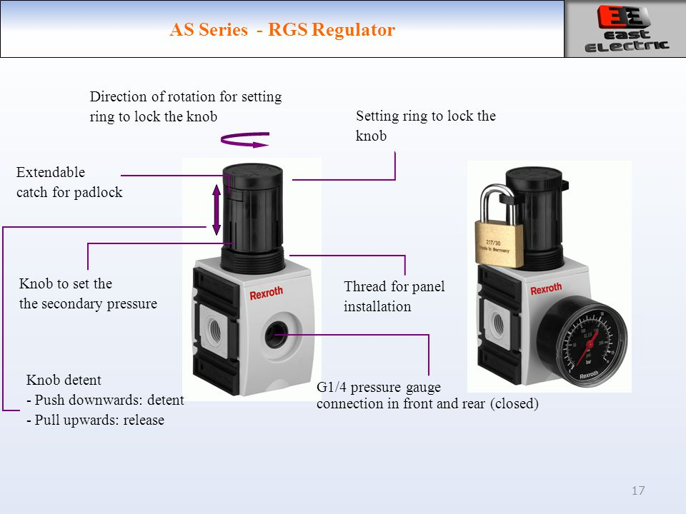 17 AS Series - RGS Regulator Knob to set the the secondary pressure Setting ring to lock the knob Knob detent - Push downwards: detent - Pull upwards: