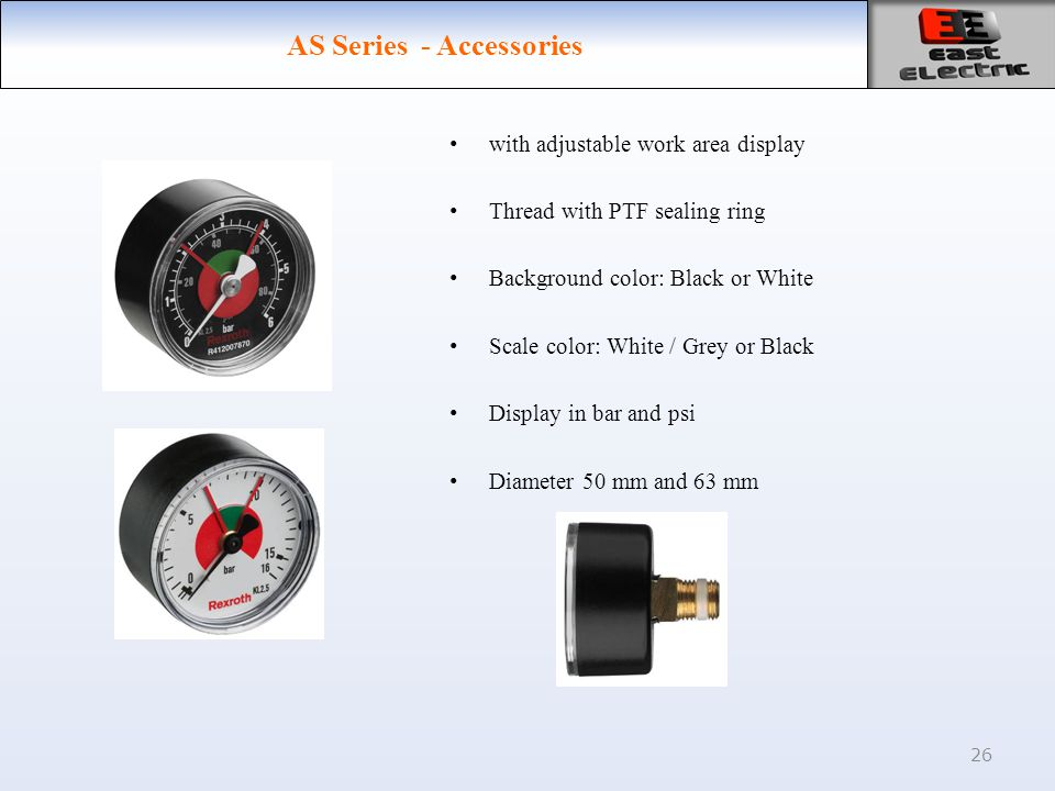 26 AS Series - Accessories with adjustable work area display Thread with PTF sealing ring Background color: Black or White Scale color: White / Grey o