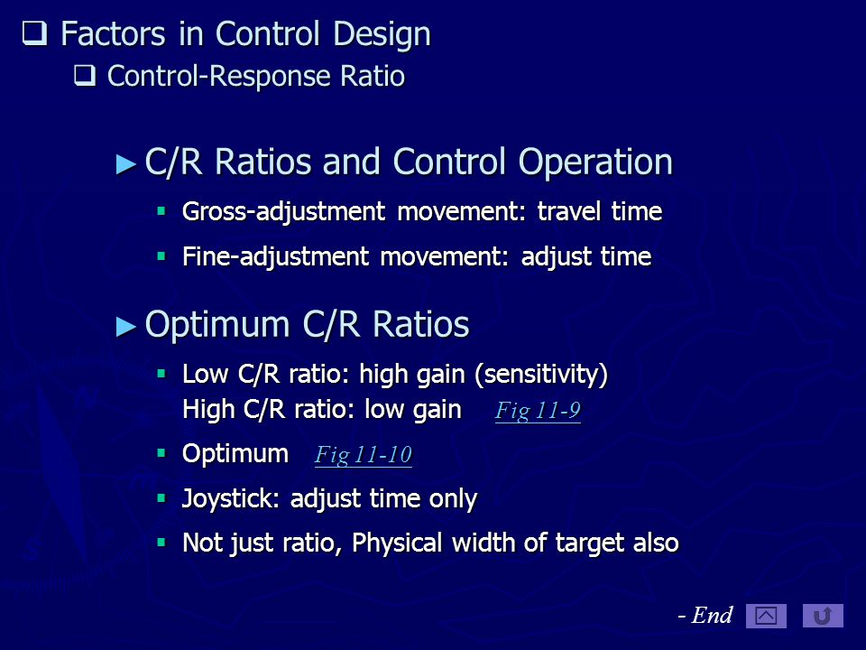 Factors in Control Design  Control-Response Ratio ► C/R Ratios and Control Operation  Gross-adjustment movement: travel time  Fine-adjustment mov