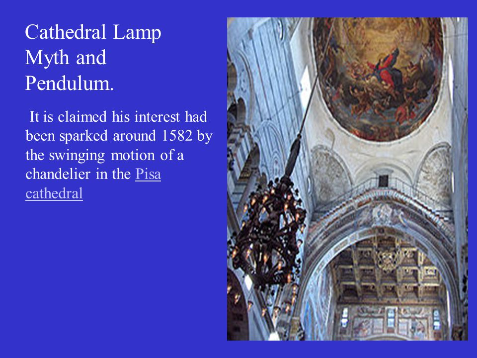 Cathedral Lamp Myth and Pendulum.