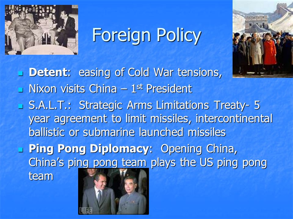 Foreign Policy Vietnamization: Gradual withdrawal of troops so South Vietnamese could take over the war- this included secret bombing of Cambodia Vietnamization: Gradual withdrawal of troops so South Vietnamese could take over the war- this included secret bombing of Cambodia OPEC and Gas shortage: control price per barrel of oil, Oil embargo to US because US sent aid to Israel.