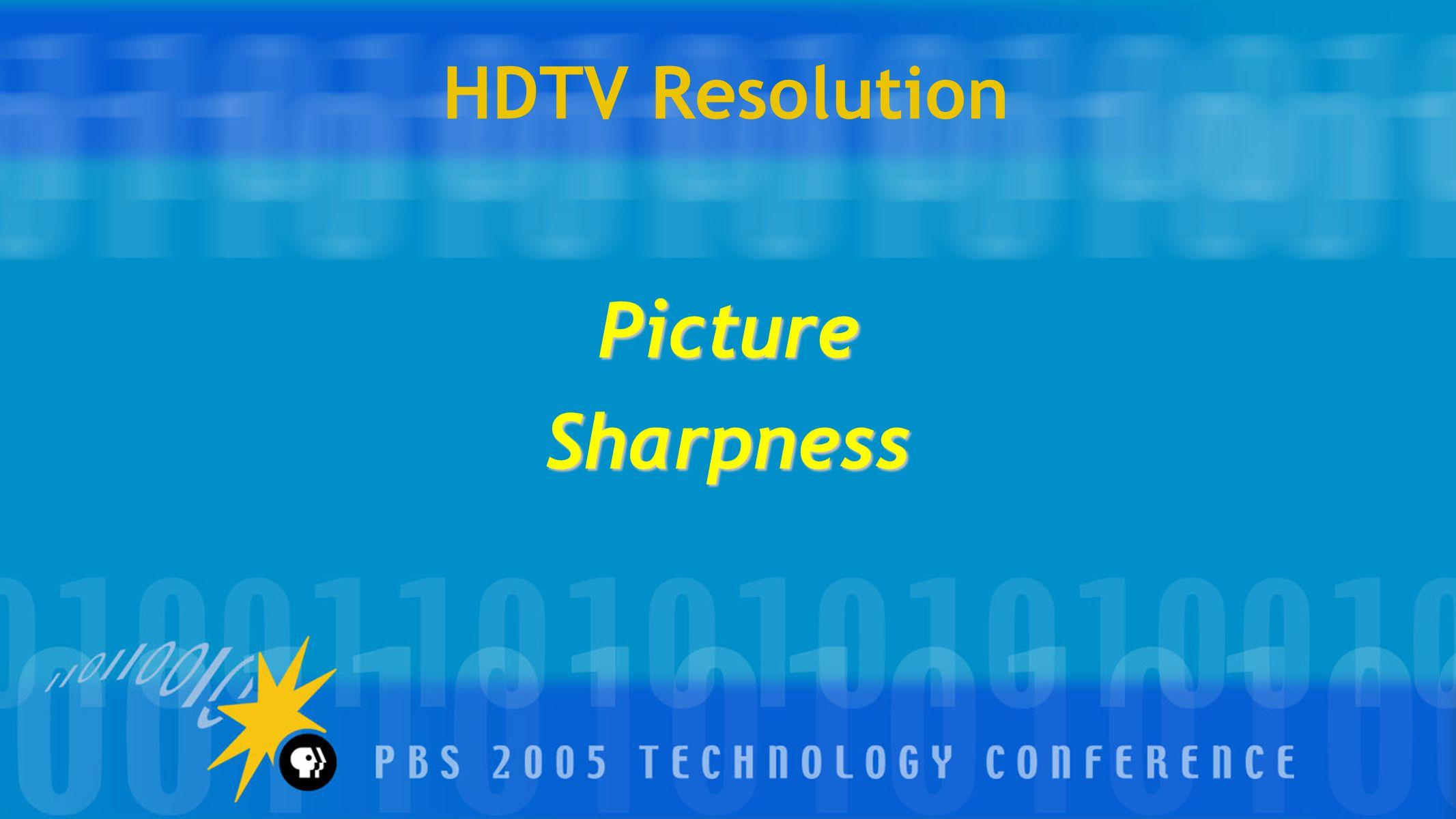 HDTV Resolution PictureSharpness