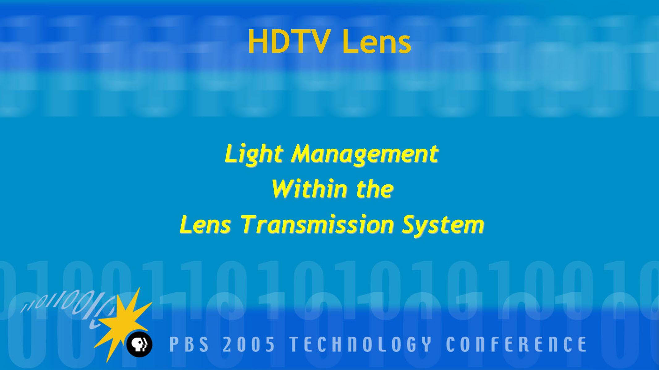 HDTV Lens Light Management Within the Lens Transmission System