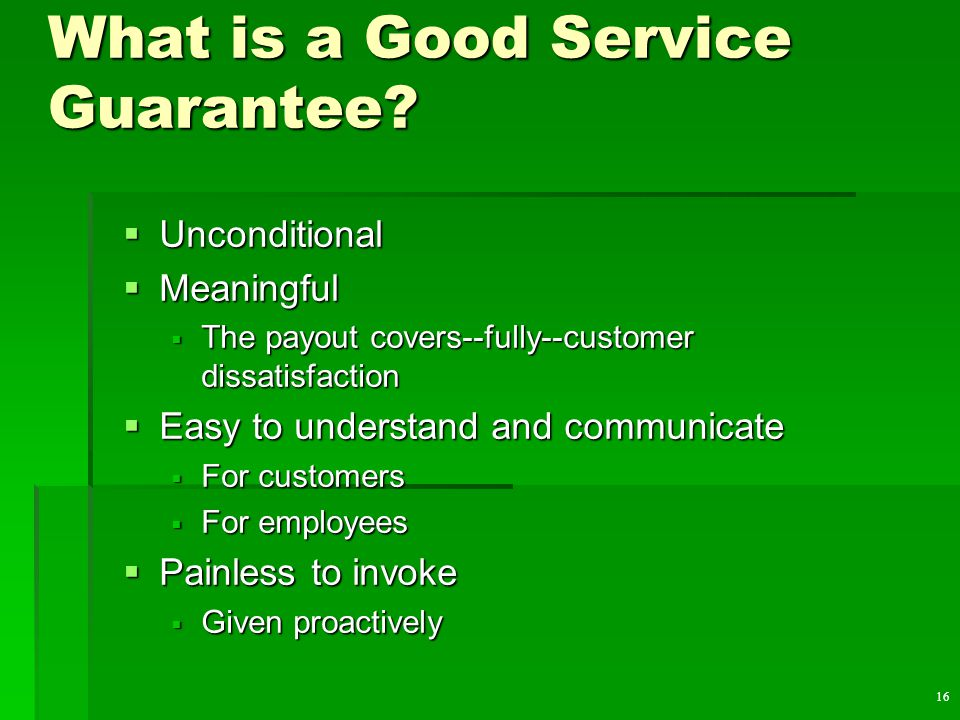 16 What is a Good Service Guarantee.