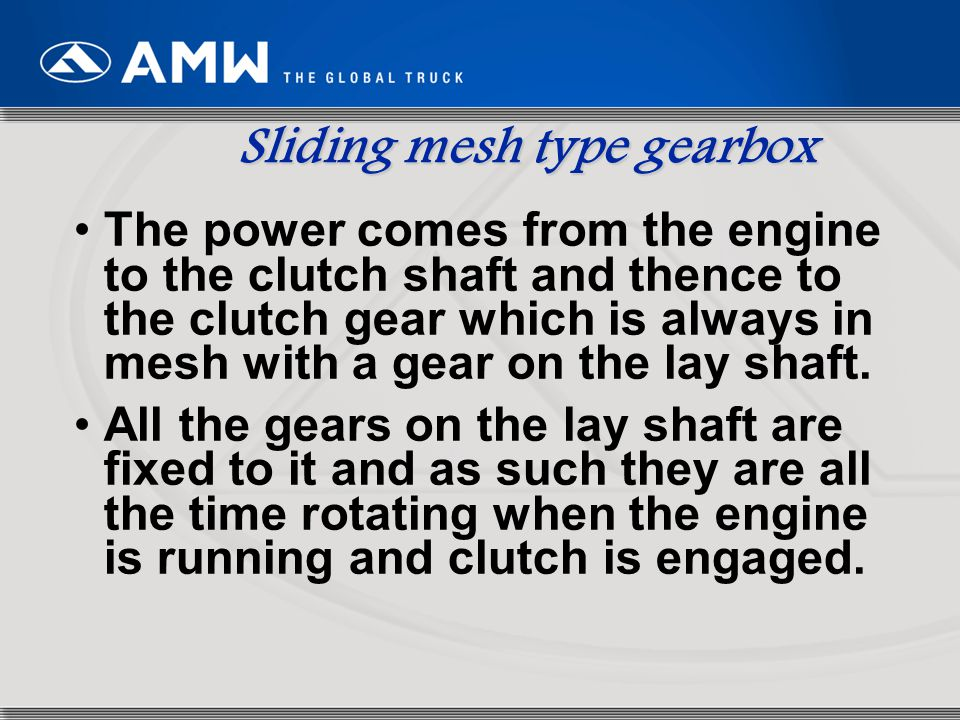 15 The power comes from the engine to the clutch shaft and thence to the clutch gear which is always in mesh with a gear on the lay shaft. All the gea