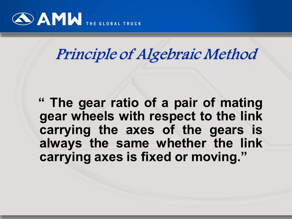 "58 Principle of Algebraic Method "" The gear ratio of a pair of mating gear wheels with respect to the link carrying the axes of the gears is always th"