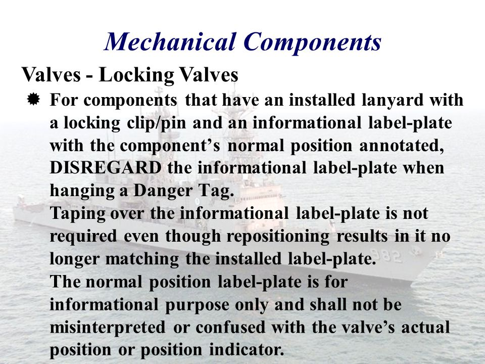  Valves may be locked with a pin locking device provided the valve is designed for use of these pins and the pin is secured to the valve operator wit