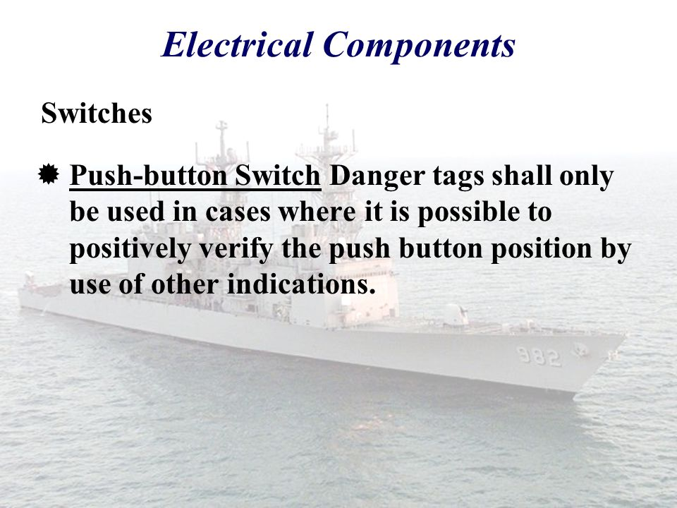  Tagging of Ground Isolate Switches that are located internal to a panel shall be minimized. Electrical Components Switches Caution shall be used to