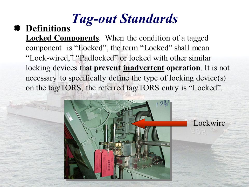  PURPOSE The purpose of this appendix is to provide Ship's Force and RA personnel the expectations and standards for tag-outs.