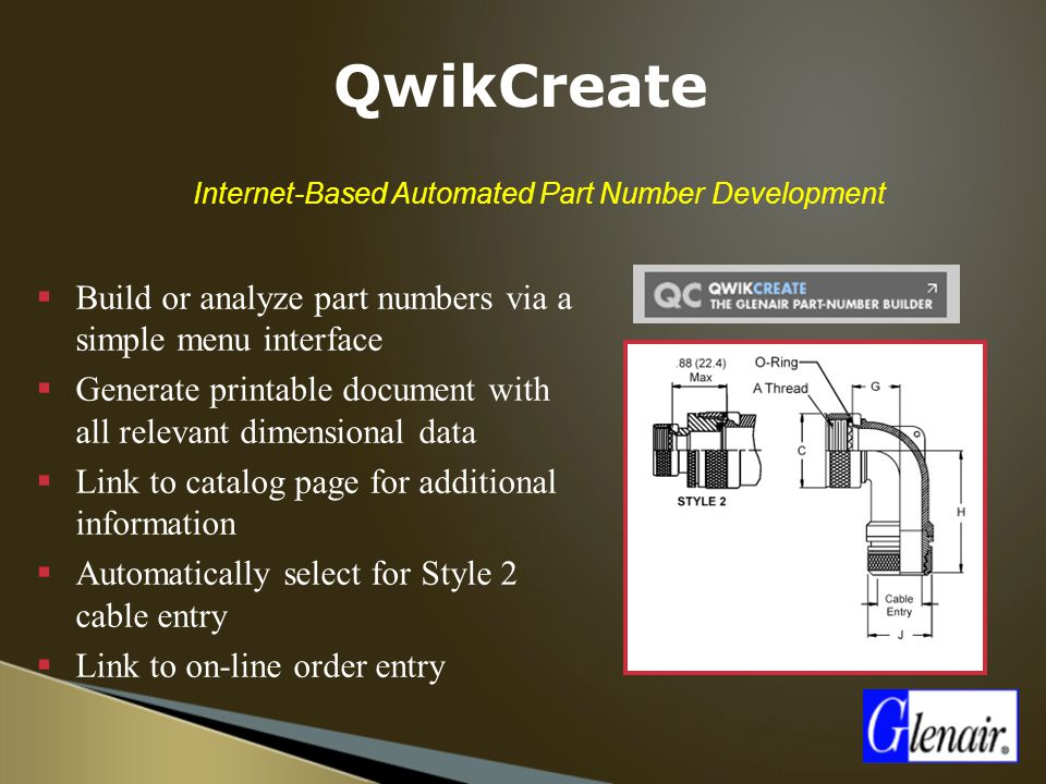 Internet-Based Automated Part Number Development  Build or analyze part numbers via a simple menu interface  Generate printable document with all