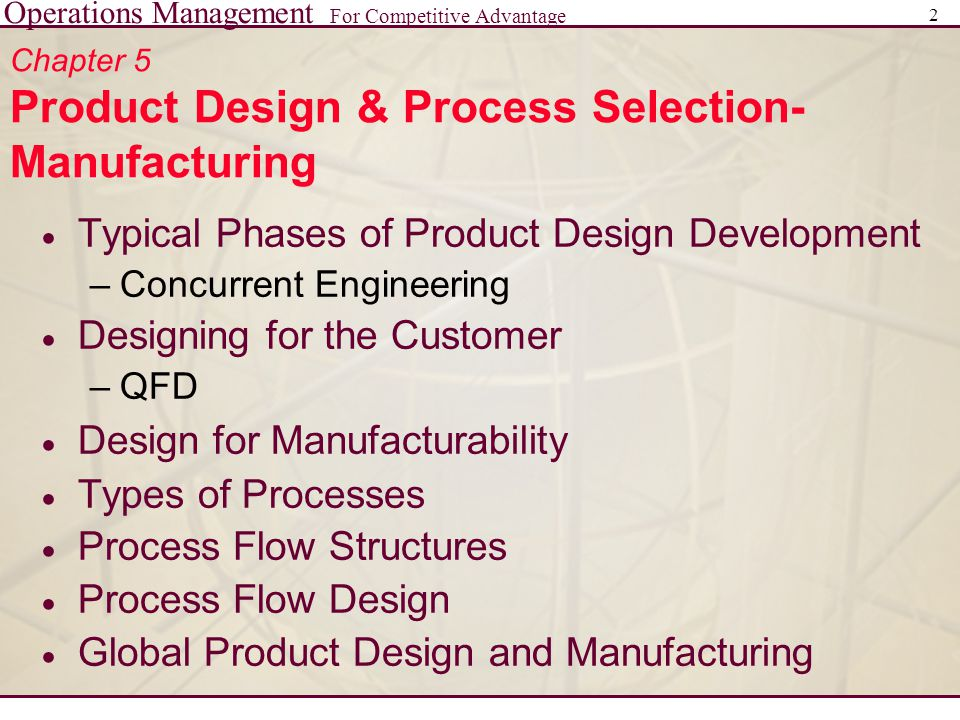 Operations Management For Competitive Advantage 3 Typical Phases of Product Design Development  Concept Development  Product Planning  Product/Process Engineering  Pilot Production/Ramp-Up