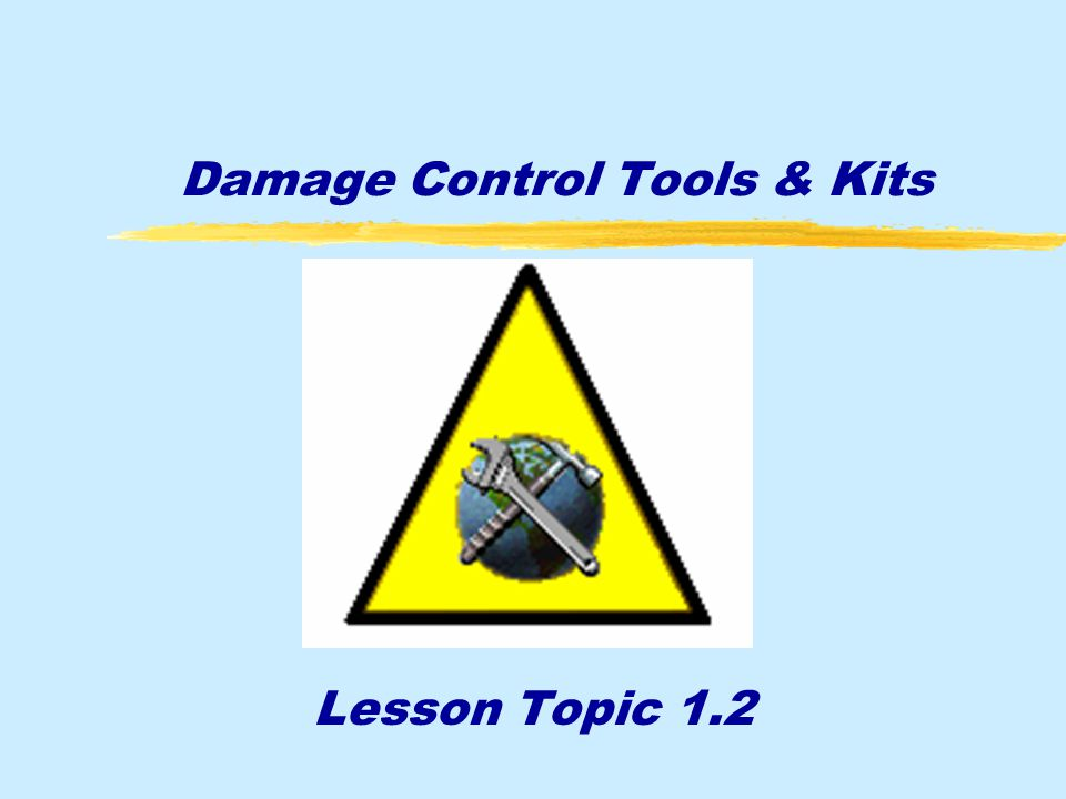 Damage Control Tools & Kits Lesson Topic 1.2