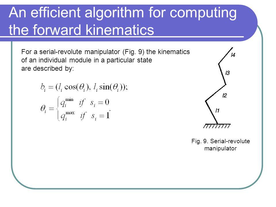 An efficient algorithm for computing the forward kinematics Fig. 9. Serial-revolute manipulator For a serial-revolute manipulator (Fig. 9) the kinemat