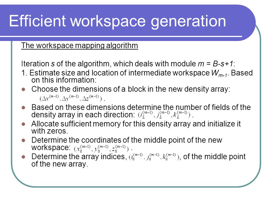 Efficient workspace generation The workspace mapping algorithm Iteration s of the algorithm, which deals with module m = B-s+1: 1.