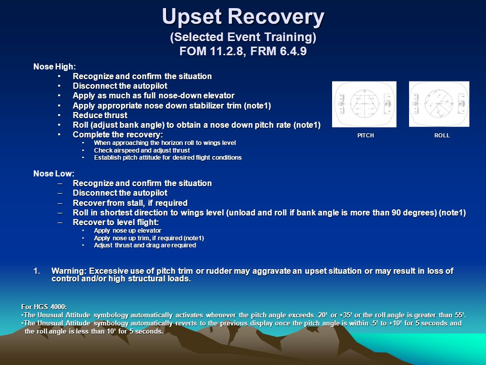 Upset Recovery (Selected Event Training) FOM 11.2.8, FRM 6.4.9 Nose High: Recognize and confirm the situationRecognize and confirm the situation Disco